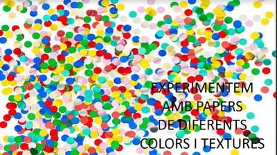 Experimentem amb paper de diferents colors i textures