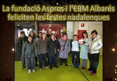 La fundació Aspros i l'Ebm Albarés feliciten les festes