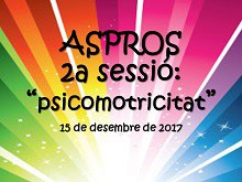 ASPROS - 2a Sessió: Psicomotricitat