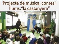 """Projecte música, contes i llum: """"Conte de la castanyera"""""""