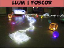 """Sessió de llums """"LLUM I FOSCOR"""""""