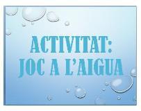 Activitat: Joc a l'aigua