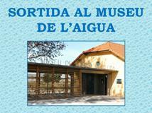 Sortida al museu de l'aigua