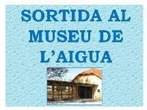 Imatge de la notícia Sortida al Museu de l'Aigua
